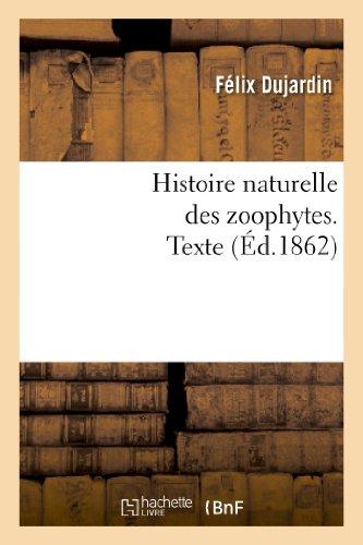 Histoire naturelle des zoophytes: échinodermes. Texte (Sciences) par DUJARDIN F