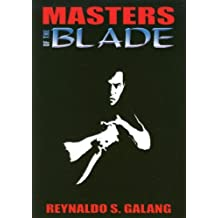 Masters of the Blade by Reynaldo S. Galang (2006-01-02)