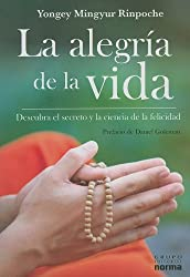 La Alegria de la Vida: Descubra el Secreto y la Ciencia de la Felicidad = The Joy of Living