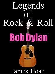 Legends of Rock & Roll - Bob Dylan (English Edition)