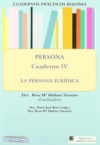 Persona.  La persona jurídica. Cuadernos prácticos Bolonia IV.: 4 por Rosa María Moliner Navarro