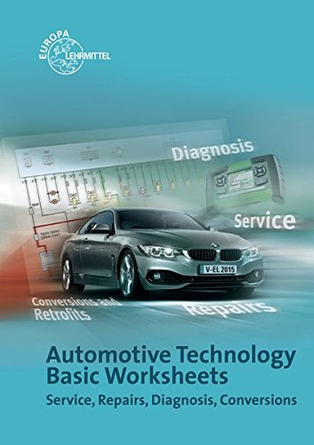 Automotive Technology Basic Worksheets: Service, Repairs, Diagnosis, Conversions