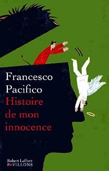 Histoire de mon innocence par [PACIFICO, Francesco]