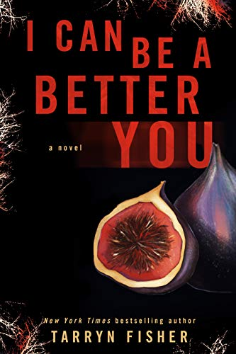 I Can Be A Better You: A shocking psychological thriller (English Edition)