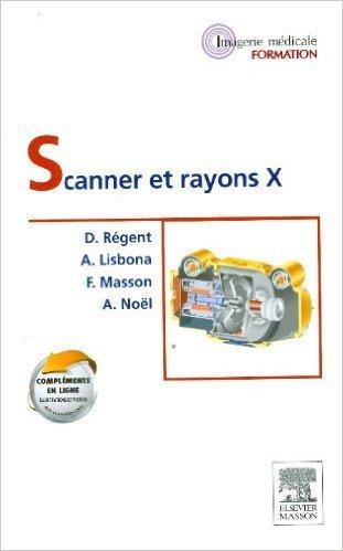 Scanner et rayons X de Denis Régent,Albert Lisbona,François Masson ( 30 octobre 2013 )