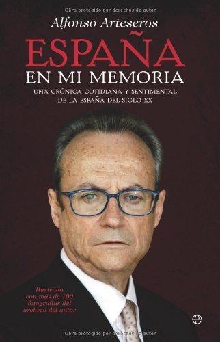 Descargar Libro España en mi memoria (Historia Del Siglo Xx) de Alfonso Arteseros