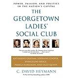 [(die Georgetown Damen-Social Club: Power, Passion, und Politik in der Nation Hauptstadt)] [Autor: C. David Heymann] [jan-2005]