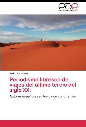 Descargar Libro Periodismo libresco de viajes del último tercio del siglo XX. de Rivas Nieto Pedro
