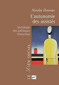 L'autonomie des assistés par Nicolas Duvoux