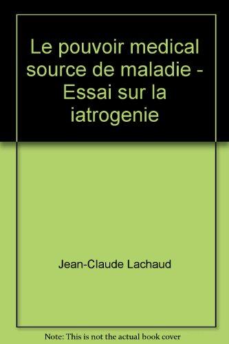 Le pouvoir médical, source de maladie par Jean-Claude Lachaud