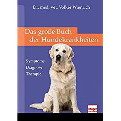 Das große Buch der Hundekrankheiten: Symptome . Diagnosen . Therapie