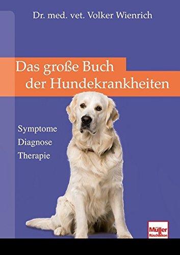 Das große Buch der Hundekrankheiten: Symptome . Diagnosen . Therapie (Hilfe Bauchspeicheldrüse)
