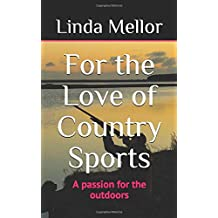 For the Love of Country Sports: A passion for the outdoors