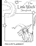 The little witch story draw and write workbook: DRAW AND WRITE STORY BOOK for kids or adult who has creative ideas , have fun a Halloween Gift for ... Fantasy adventure with the little witch