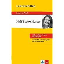 Klett Lektürehilfen Half Broke Horses: für Oberstufe und Abitur - Interpretationshilfe für die Schule