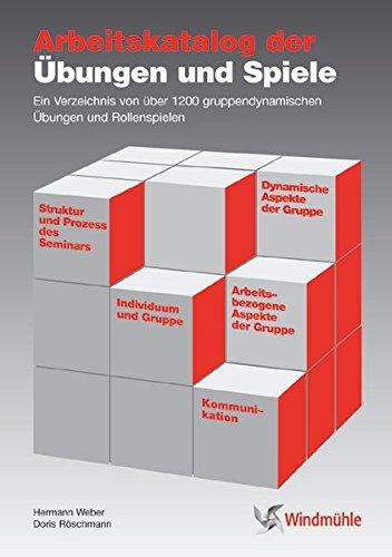 Arbeitskatalog der Übungen und Spiele: Ein Verzeichnis von mehr als 1200 gruppendynamischen Übungen und Rollenspielen (Mehr Als Spiele)