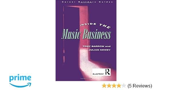 Inside the music business blueprint career builders guides amazon inside the music business blueprint career builders guides amazon julian newby tony barrow books malvernweather Image collections