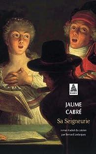 Sa Seigneurie par Jaume Cabré