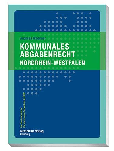 Kommunales Abgabenrecht Nordrhein-Westfalen (Die Studieninstitute für kommunale Verwaltung in NRW)