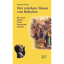 Der reichste Mann von Babylon: Der erste Schritt in die finanzielle Freiheit (Conzett im Oesch Verlag)