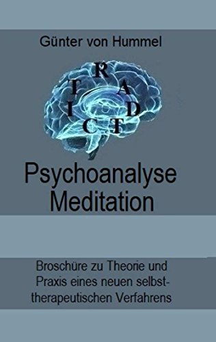 Psychoanalyse/Meditation: Broschüre zu Theorie und Praxis eines neuen selbsttherapeutischen Verfahrens