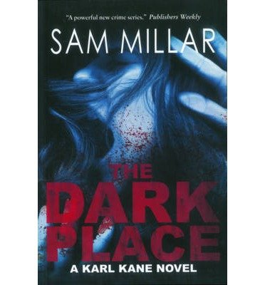 [ THE DARK PLACE A KARL KANE NOVEL ] By Millar, Sam ( AUTHOR ) Feb-2009[ Paperback ]