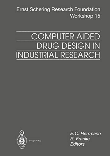 Computer Aided Drug Design in Industrial Research (Ernst Schering Foundation Symposium Proceedings (15), Band 15)