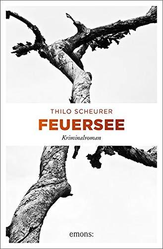 Buchseite und Rezensionen zu 'Feuersee: Kriminalroman' von Thilo Scheurer