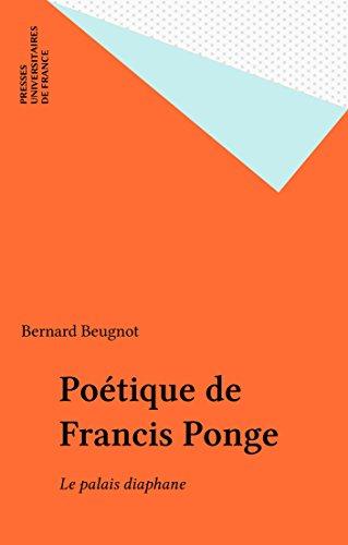 Téléchargement gratuit ebook ebay Poétique de Francis Ponge: Le palais diaphane PDF DJVU B0166ZZ52U by Bernard Beugnot