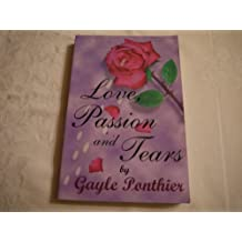 Love, Passion and Tears by Gayle M. Ponthier (1999-06-25 530acb3fefe