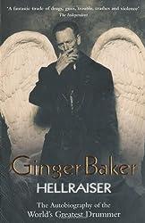 Ginger Baker: Hellraiser: The Autobiography of the World's Greatest Drummer by Ginger Baker (2010-07-09)