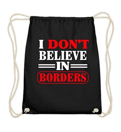 Partei Kostüm Politische - PlimPlom I Don`t Believe In Borders- Politisches Statement - Anti Diskriminierung Tasche - Baumwoll Gymsac -37cm-46cm-Schwarz