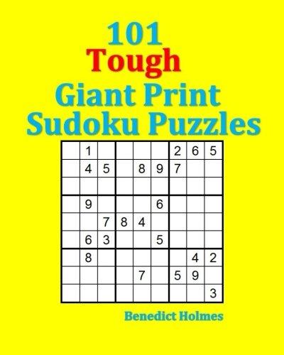101 Tough Giant Print Sudoku Puzzles (Print Giant Sudoku)