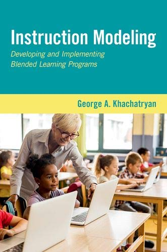 Blended Oxford (Instruction Modeling: Developing and Implementing Blended Learning Programs)
