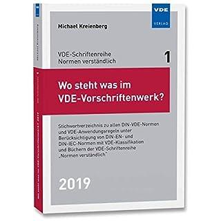 Wo steht was im VDE-Vorschriftenwerk? 2019: Stichwortverzeichnis zu allen DIN-VDE-Normen und VDE-Anwendungsregeln, unter Berücksichtigung von DIN-EN- ... der VDE-Schriftenreihe