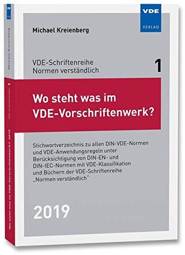 Wo steht was im VDE-Vorschriftenwerk? 2019: Stichwortverzeichnis zu allen DIN-VDE-Normen und VDE-Anwendungsregeln, unter Berücksichtigung von DIN-EN- ... (VDE-Schriftenreihe - Normen verständlich)