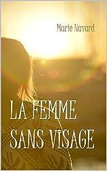 La femme sans visage: Nouvelle fantastique et poétique