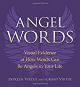 Angel Words: Visual Evidence of How Words Can Be Angels in Your Life by Doreen Virtue PhD (6-Dec-2010) Paperback