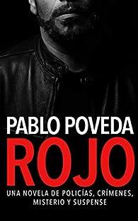 Rojo: Una novela de policías, crímenes, misterio y suspense: Volume 1 par Pablo Poveda