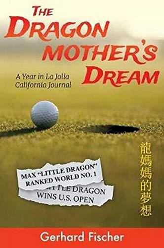 The Dragon Mother's Dream: A Year in La Jolla California Journal por Gerhard Fischer