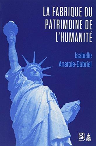 La fabrique du patrimoine de l'humanité : L'Unesco et la protection patrimoniale (1945-1992)
