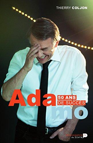 Adamo: 50 ans de succès (HORS COLL) par Thierry Coljon