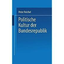 Politische Kultur der Bundesrepublik (Uni-Taschenbücher) (German Edition)