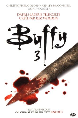 Buffy, Tome 3 : La tueuse perdue ; Cauchemar d'une fin d'été