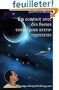 En contact avec des forces cosmiques extra-terrestres