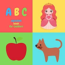 ABC alphabet book for toddlers: Kindergarten Ages 1 2 3 year old learn reading abc letter book for boys girls preschoolers (English Edition)