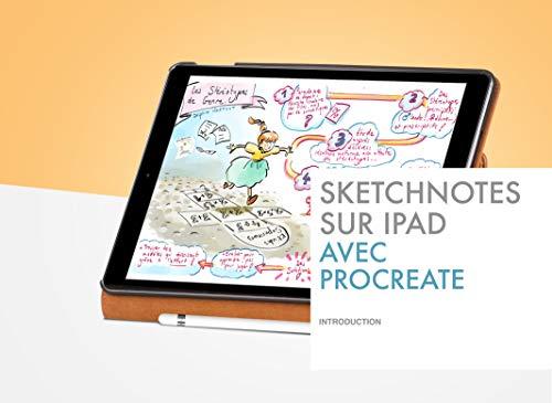 Sketchnotes sur Ipad avec Procreate: 1-Les bases par Anne Bernardi