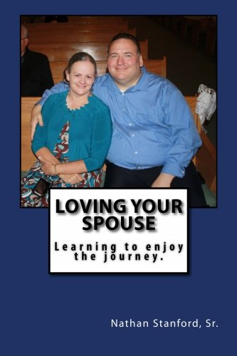 Loving Your Spouse: Learning to enjoy the journey (Nathan Sr)
