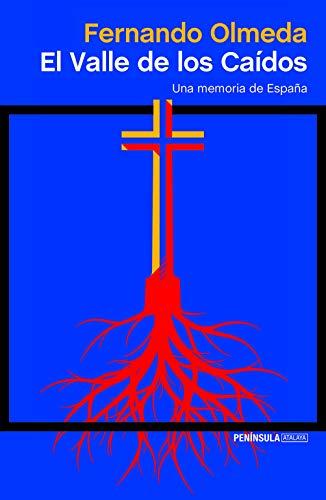 El Valle de los Caídos: Una memoria de España (ATALAYA) por Fernando Olmeda