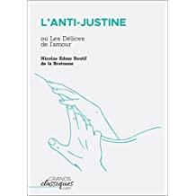 L'Anti-Justine: ou Les Délices de l'amour (French Edition)